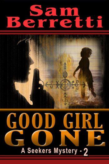 Good Girl Gone (A Seekers Mystery - 2)