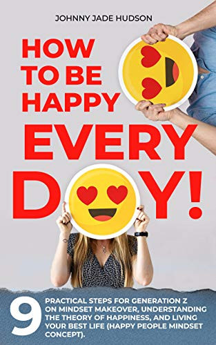 How to Be Happy Every Day!