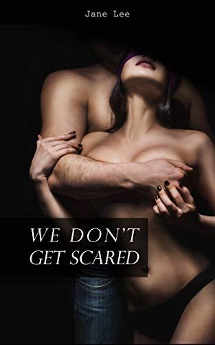We Don't Get Scared