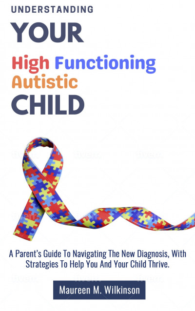 Understanding Your High Functioning Autistic Child