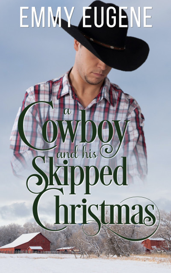 A Cowboy and His Skipped Christmas
