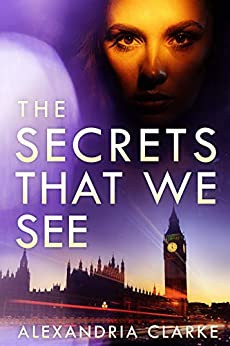 The Secrets That We See