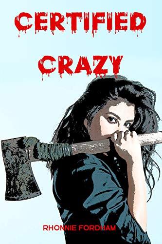 Certified Crazy