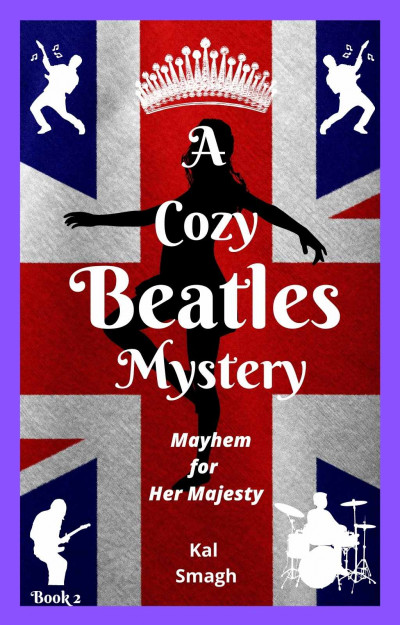Mayhem for Her Majesty (Book 2 in A Cozy Beatles Mystery Series)