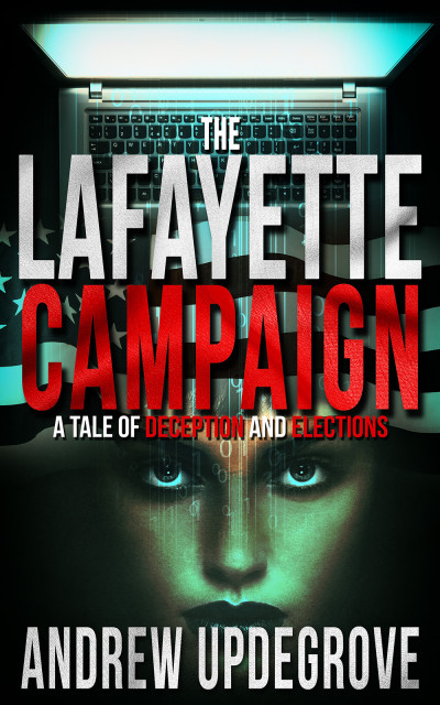 The Lafayette Campaign, A Tale of Deception and Elections