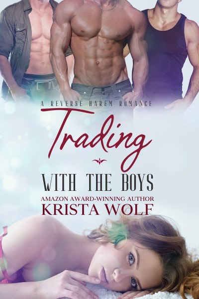 Trading with the Boys - A Reverse Harem Romance