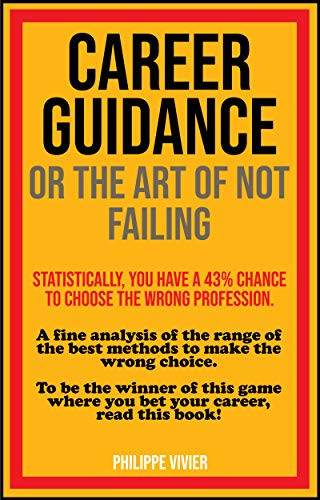 CAREER GUIDANCE OR THE ART OF NOT FAILING