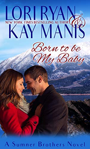 Born to be My Baby (The Sumner Brothers Series Book 1)