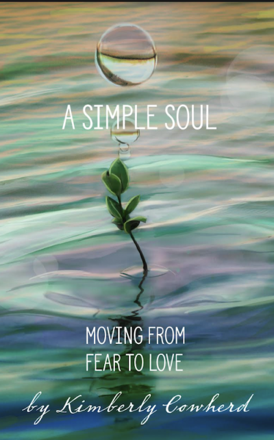 A Simple Soul: Moving from Fear to Love