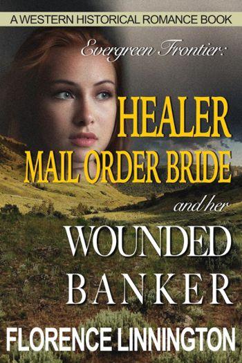 Healer Mail Order Bride And Her Wounded Banker