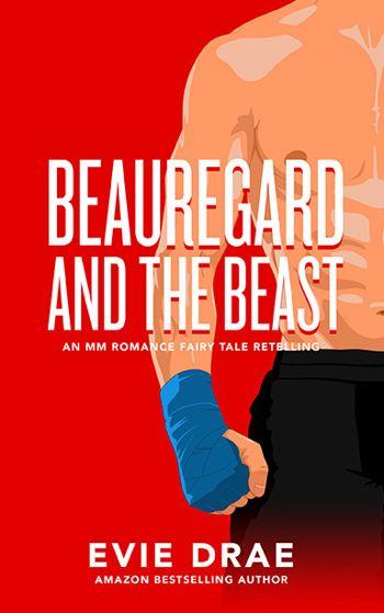 Beauregard and the Beast: An MM Romance Fairy Tale Retelling