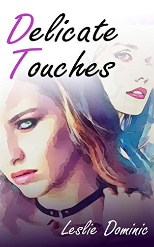 Delicate Touches