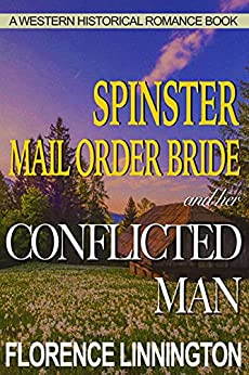 Spinster Mail Order Bride And Her Conflicted Man
