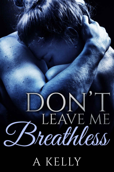 Don't Leave Me Breathless
