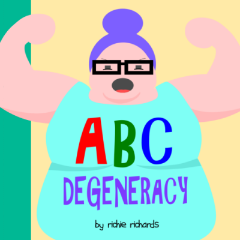 ABC Degeneracy: An Alphabet Book for Degenerates