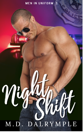 Night Shift: A Steamy, Alpha, Brothers in Blue Second Chance Romance! (Men In Uniform Book 1)