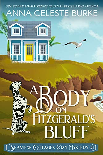 A Body on Fitzgerald's Bluff : Seaview Cottages Cozy Mystery
