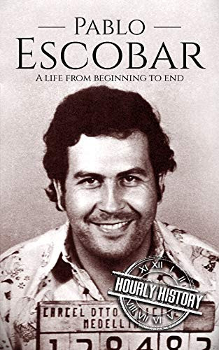 Pablo Escobar: A Life From Beginning to End